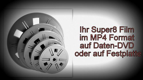 60 Meter Super8 Film im MP4 Format digitalsieren